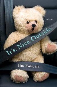 It's. Nice. Outside.: A Novel