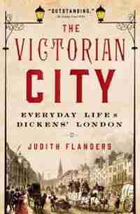 VICTORIAN CITY by Judith Flanders