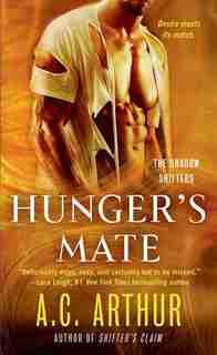 Hunger's Mate: A Paranormal Shapeshifter Werejaguar Romance by A. C. Arthur