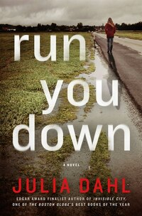 Run You Down: A Novel