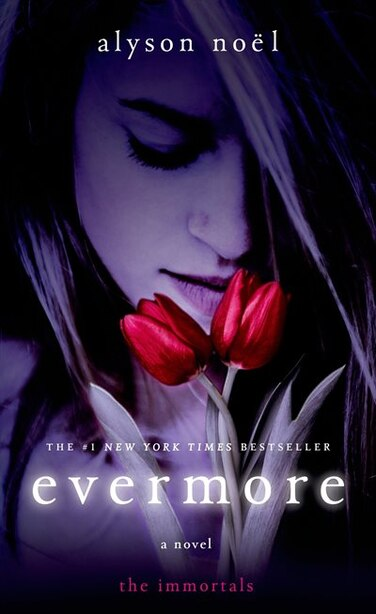 Evermore: The Immortals by Alyson Noël