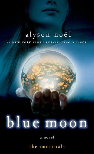 Blue Moon: The Immortals by Alyson Noël