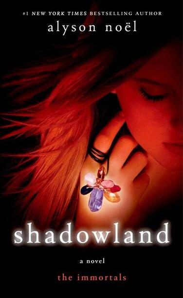 Shadowland: The Immortals by Alyson Noël