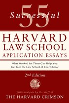 55 Successful Harvard Law School Application Essays: With Analysis by the Staff of The Harvard…