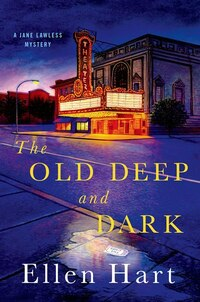 The Old Deep and Dark: A Jane Lawless Mystery