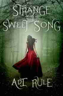Strange Sweet Song: A Novel by Adi Rule
