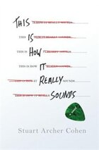 This Is How It Really Sounds: A Novel