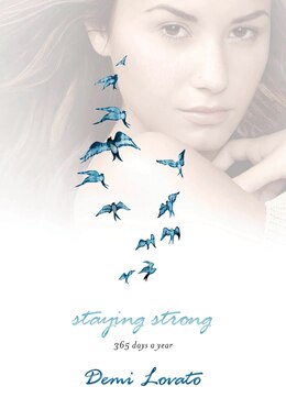Book Staying Strong: 365 Days a Year by Demi Lovato