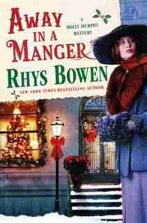 Away in a Manger: A Molly Murphy Mystery by Rhys Bowen
