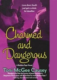 Charmed and Dangerous: A Bobbie Faye Novel