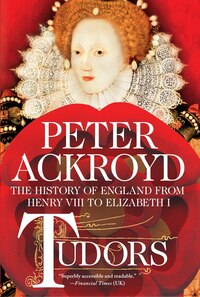 Tudors: The History of England from Henry VIII to Elizabeth I: The History of England from Henry…