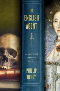 The English Agent: A Christopher Marlowe Mystery