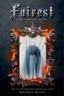 Fairest: The Lunar Chronicles: Levana's Story by Marissa Meyer