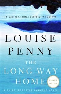 The Long Way Home - Autographed By The Author: A Chief Inspector Gamache Novel by Louise Penny