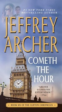 Cometh The Hour: Book Six Of The Clifton Chronicles