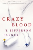 Crazy Blood: A Novel