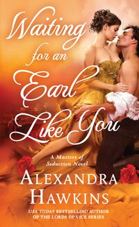 Waiting For An Earl Like You: A Masters Of Seduction Novel