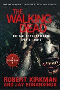 Book The Walking Dead: The Fall of the Governor: Parts 1 and 2 by Robert Kirkman