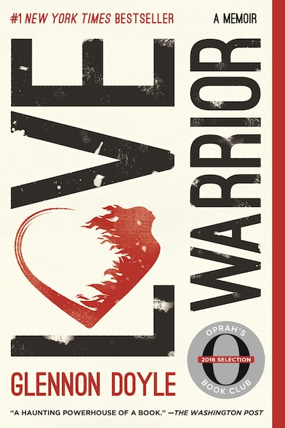 Love Warrior: A Memoir by Glennon Doyle