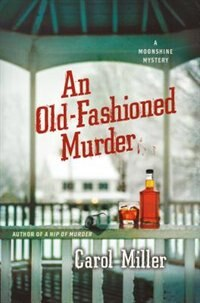 An Old-fashioned Murder: A Moonshine Mystery