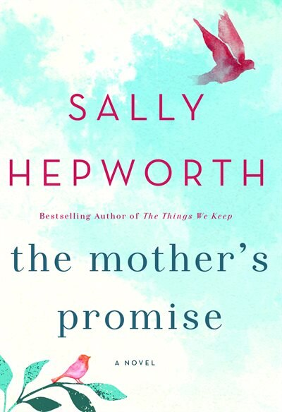 The Mother's Promise: A Novel by Sally Hepworth