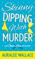 Skinny Dipping With Murder: An Otter Lake Mystery by Auralee Wallace