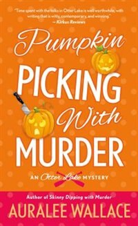 Pumpkin Picking With Murder: An Otter Lake Mystery by Auralee Wallace