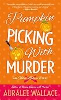 Pumpkin Picking With Murder: An Otter Lake Mystery