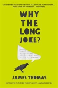 Why The Long Joke? by James Thomas