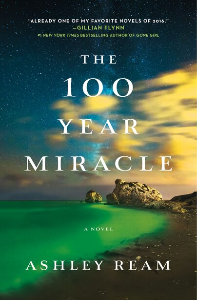 The 100 Year Miracle: A Novel by Ashley Ream