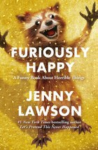 Furiously Happy: A Funny Book About Horrible Things: Autographed Edition