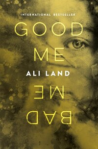 Good Me Bad Me: A Novel