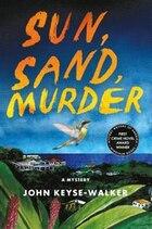 Sun, Sand, Murder: A Mystery