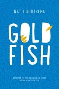 Goldfish: A Novel by Nat Luurtsema