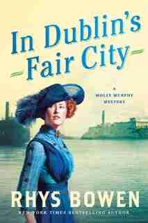 In Dublin's Fair City: A Molly Murphy Mystery by Rhys Bowen