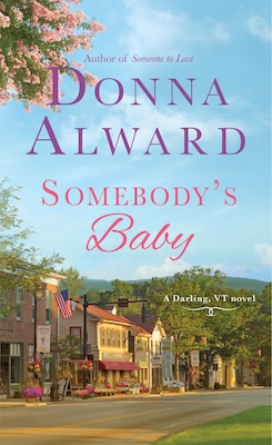 Book Somebody's Baby: A Darling, Vt Novel by Donna Alward