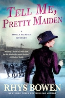 Tell Me, Pretty Maiden: A Molly Murphy Mystery