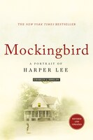 Mockingbird: A Portrait Of Harper Lee: Revised And Updated