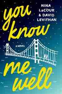 You Know Me Well: A Novel by David Levithan