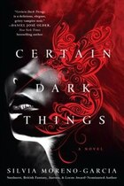 Certain Dark Things: A Novel