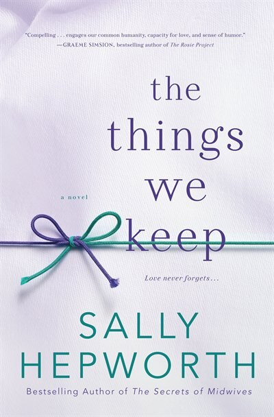 THINGS WE KEEP: A Novel by Sally Hepworth