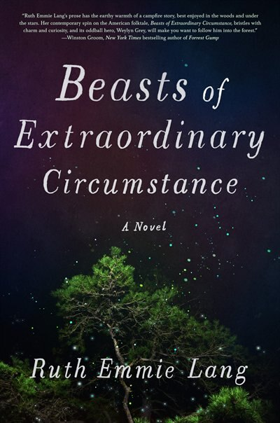 Beasts Of Extraordinary Circumstance: A Novel by Ruth Emmie Lang