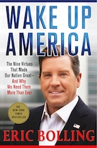 Book Wake Up America: The Nine Virtues That Made Our Nation Great--and Why We Need Them More Than Ever by Eric Bolling