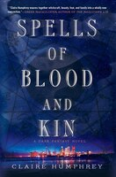 Book Spells of Blood and Kin by Claire Humphrey