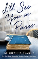 ILL SEE YOU IN PARIS: A Novel