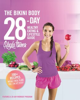 Book The Bikini Body 28-Day Healthy Eating & Lifestyle Guide: 200 Recipes and Weekly Menus to Kick Start… by Kayla Itsines