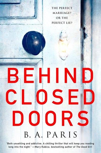 Behind Closed Doors: A Novel by B. A. Paris