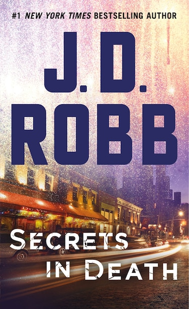 Secrets In Death: An Eve Dallas Novel by J. D. Robb