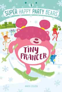 Super Happy Party Bears: Tiny Prancer by Marcie Colleen