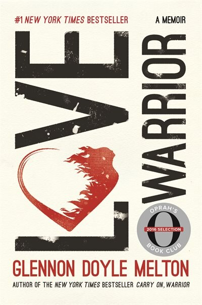 Love Warrior (oprah's Book Club): A Memoir by Glennon Doyle